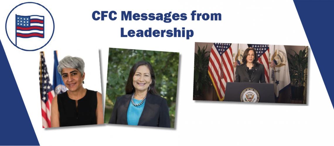 CFC Messages from leadership with photos of Kirin Ahuja, OPM Director, Deb Haaland, Secretary of the Interior, and VP Kamala Harris